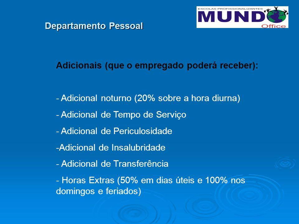 Departamento Pessoal Adicionais (que o empregado poderá receber): - Adicional noturno (20% sobre a hora diurna)