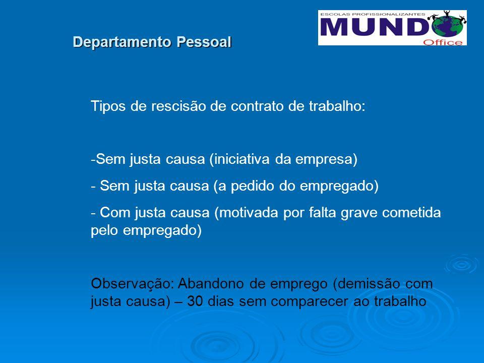 Departamento Pessoal Tipos de rescisão de contrato de trabalho: Sem justa causa (iniciativa da empresa)