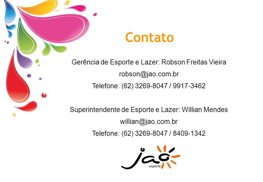 Contato Gerência de Esporte e Lazer: Robson Freitas Vieira