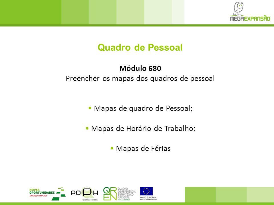 Quadro de Pessoal Módulo 680 Preencher os mapas dos quadros de pessoal