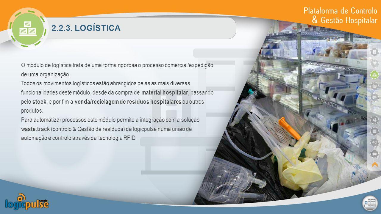 2.2.3. LOGÍSTICA O módulo de logística trata de uma forma rigorosa o processo comercial/expedição de uma organização.