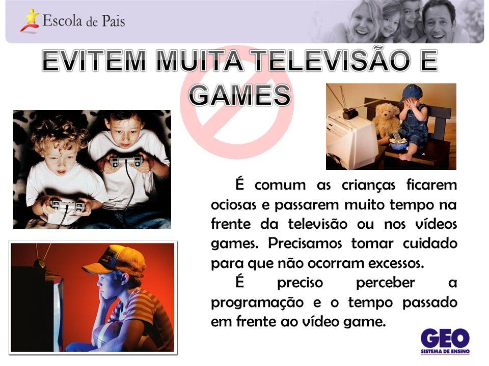Evitem muita televisão e games