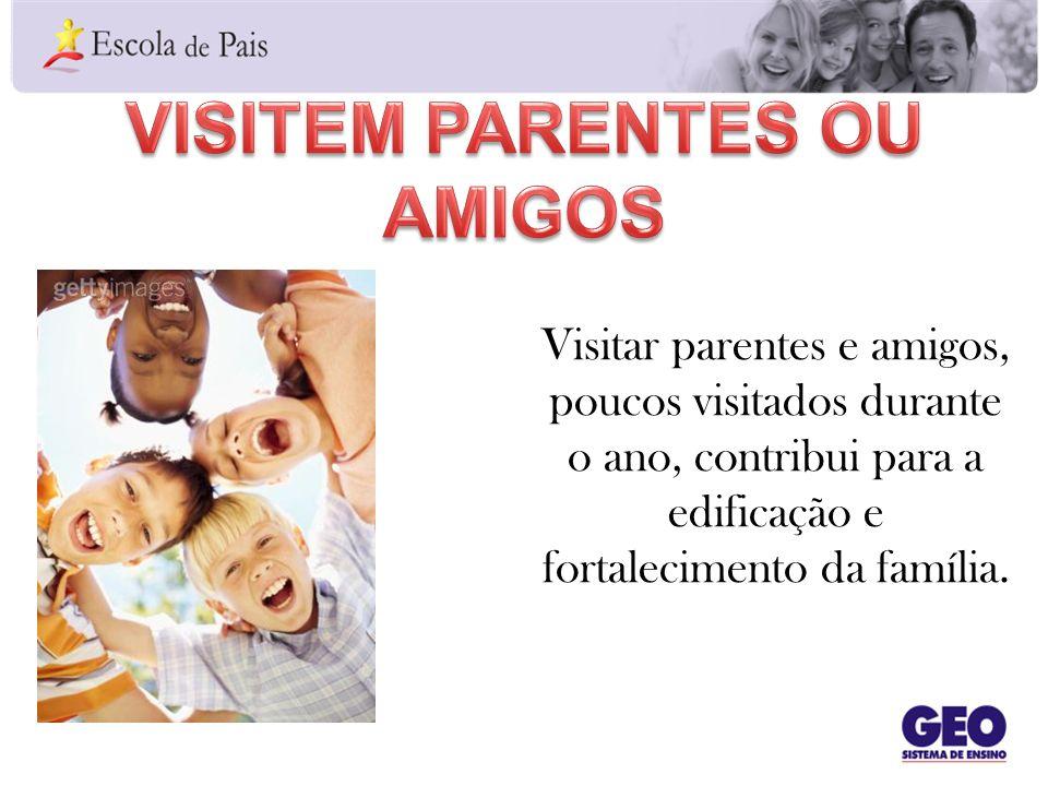 Visitem parentes ou amigos