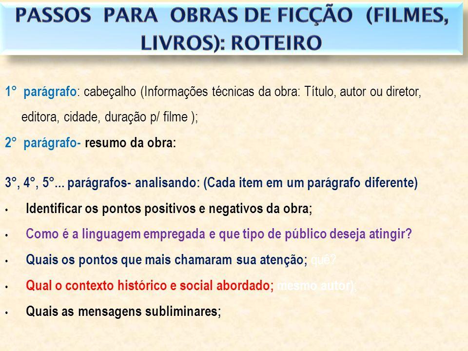 PASSOS PARA OBRAS DE FICÇÃO (FILMES, LIVROS): ROTEIRO