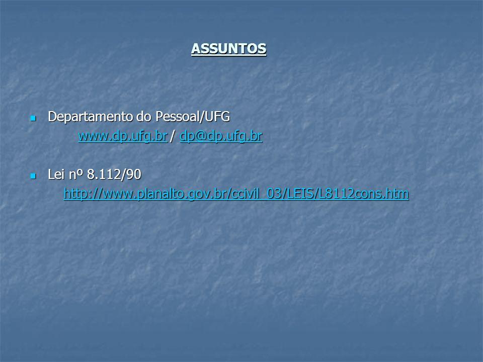 ASSUNTOS Departamento do Pessoal/UFG. www.dp.ufg.br / dp@dp.ufg.br.