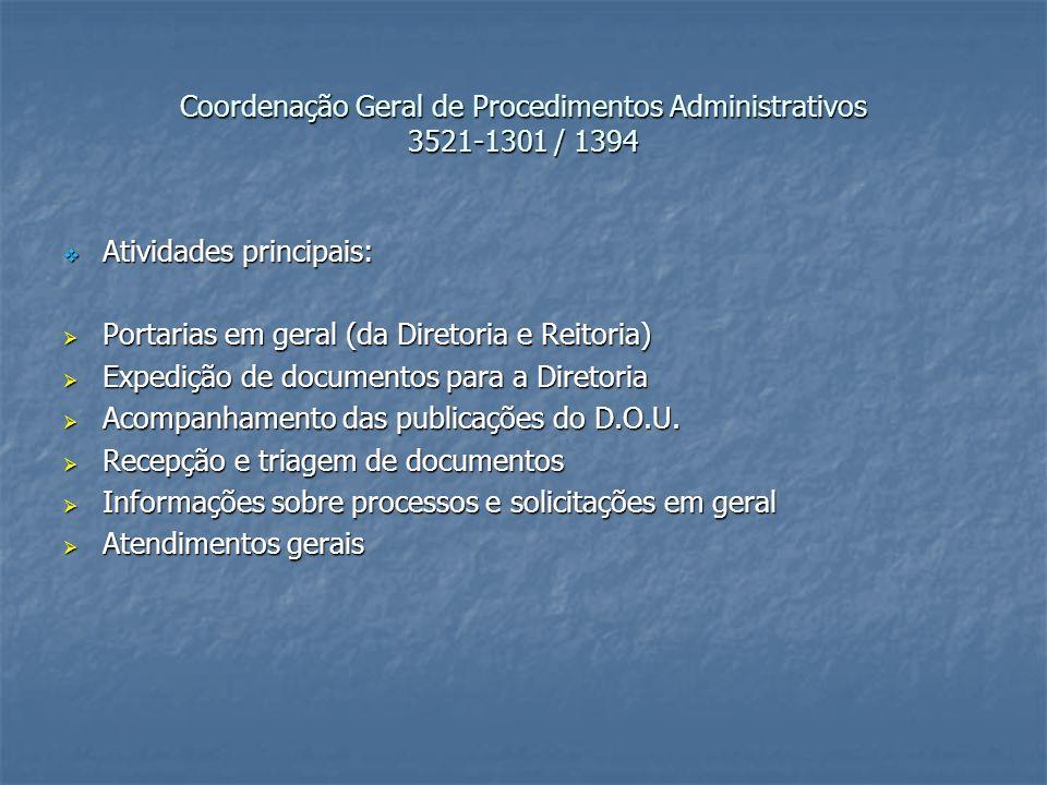 Coordenação Geral de Procedimentos Administrativos 3521-1301 / 1394