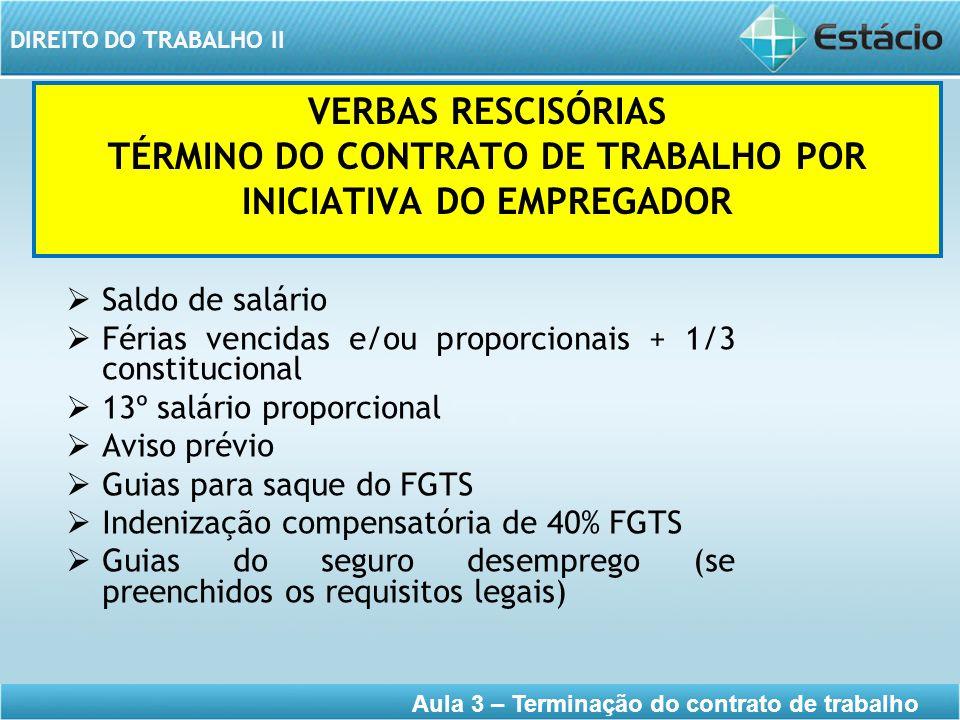 VERBAS RESCISÓRIAS TÉRMINO DO CONTRATO DE TRABALHO POR INICIATIVA DO EMPREGADOR
