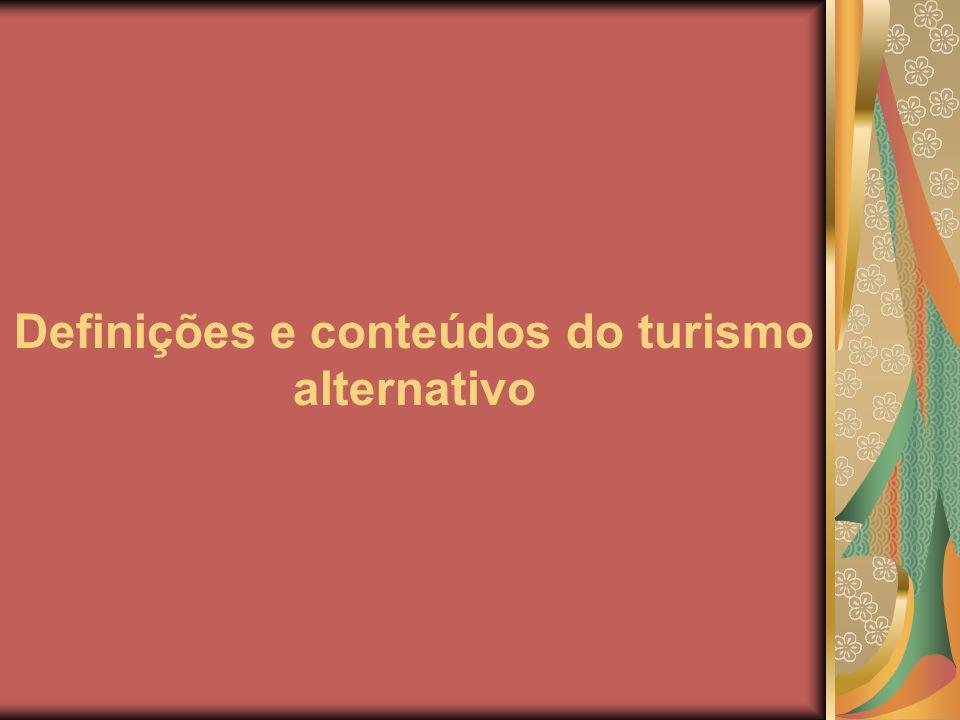 Definições e conteúdos do turismo alternativo