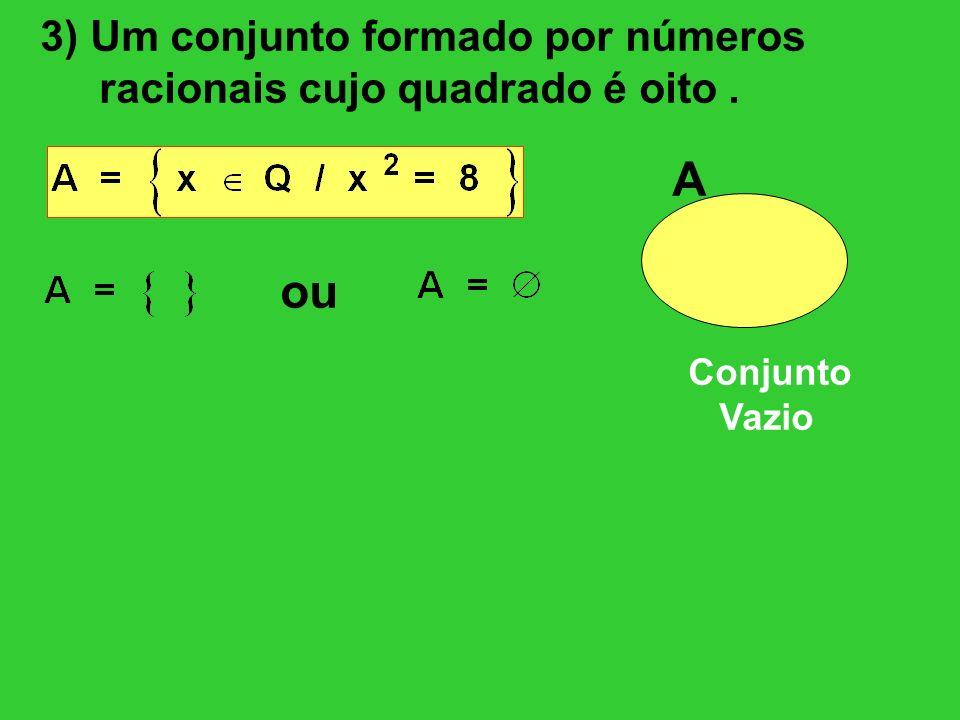 A ou 3) Um conjunto formado por números