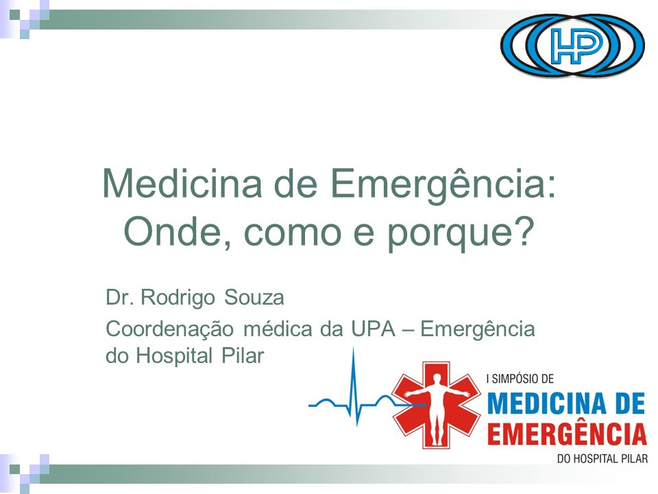 Medicina de Emergência: Onde, como e porque