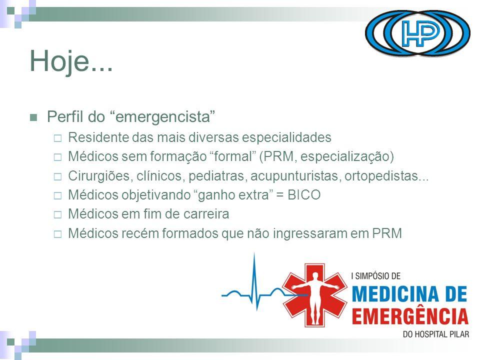 Hoje... Perfil do emergencista