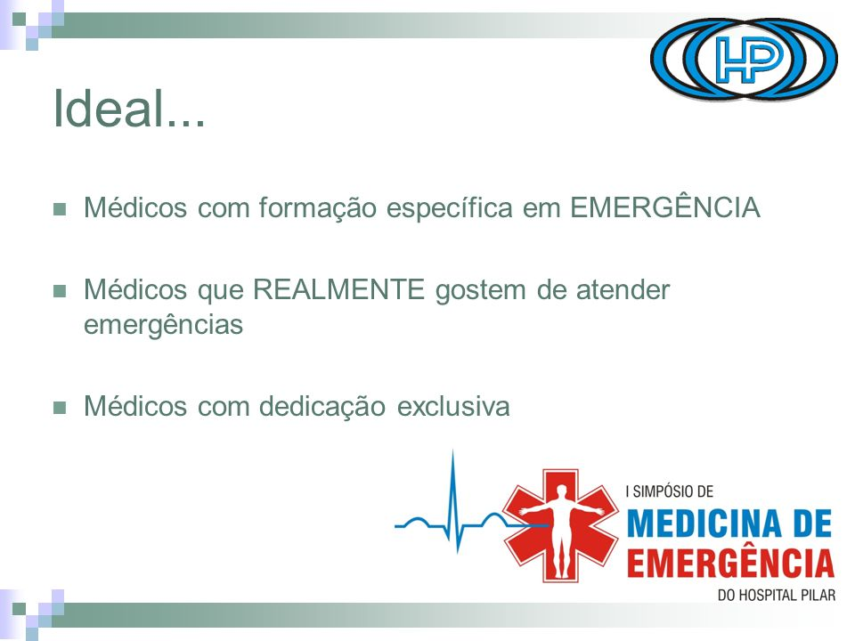 Ideal... Médicos com formação específica em EMERGÊNCIA