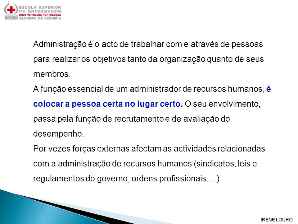 Administração é o acto de trabalhar com e através de pessoas para realizar os objetivos tanto da organização quanto de seus membros.