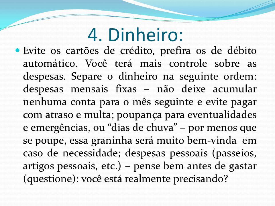 4. Dinheiro: