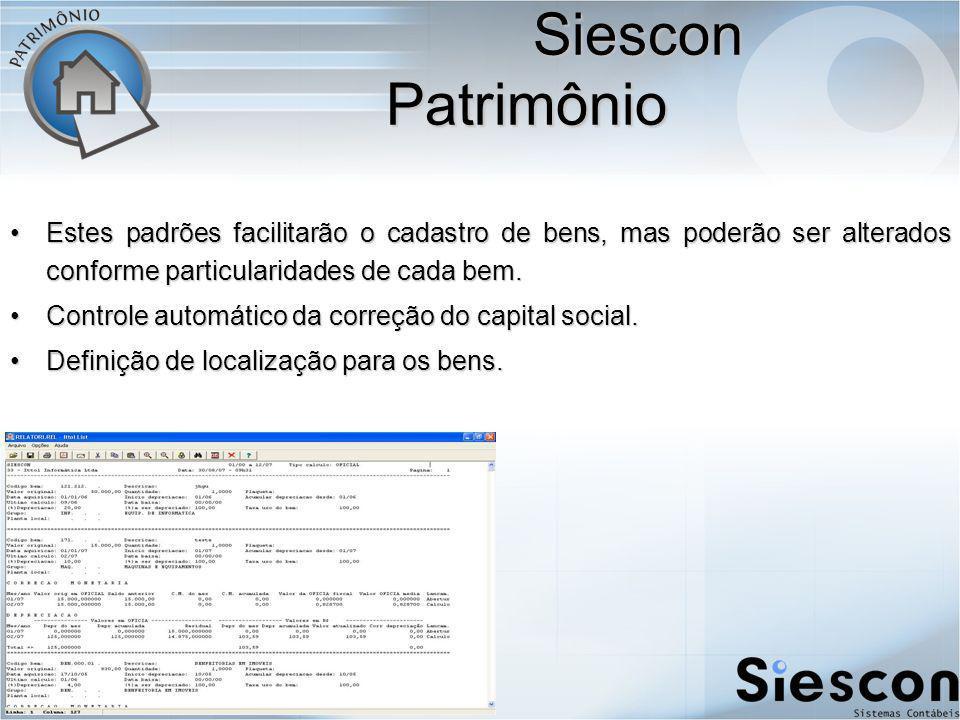 Siescon Patrimônio Estes padrões facilitarão o cadastro de bens, mas poderão ser alterados conforme particularidades de cada bem.
