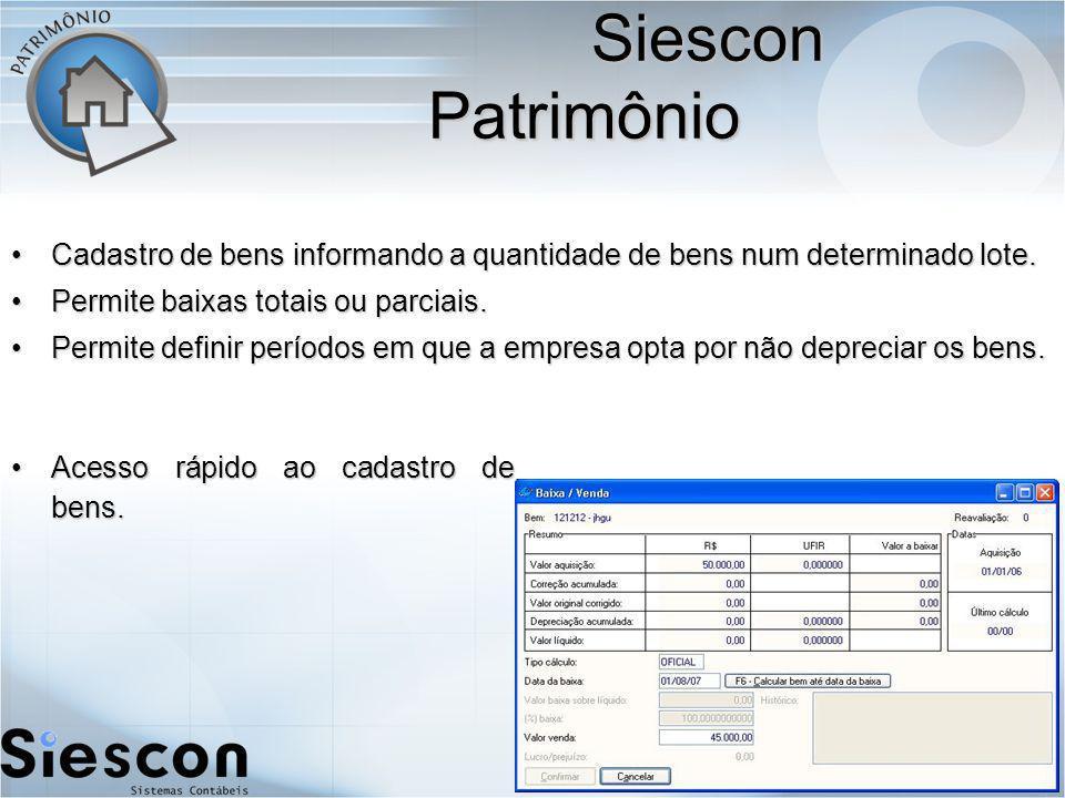 Siescon Patrimônio Cadastro de bens informando a quantidade de bens num determinado lote. Permite baixas totais ou parciais.