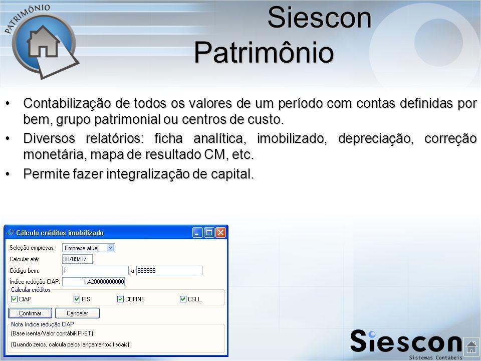 Siescon Patrimônio Contabilização de todos os valores de um período com contas definidas por bem, grupo patrimonial ou centros de custo.