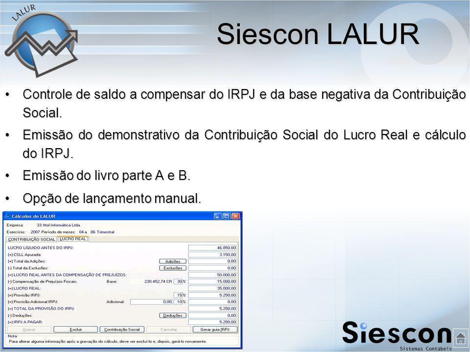 Siescon LALUR Controle de saldo a compensar do IRPJ e da base negativa da Contribuição Social.