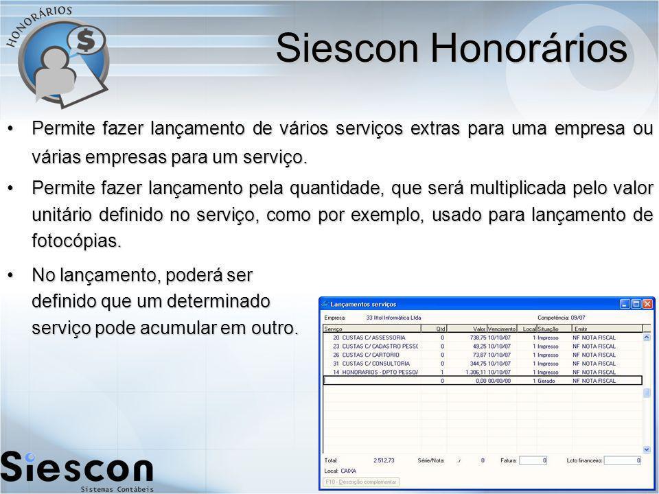 Siescon Honorários Permite fazer lançamento de vários serviços extras para uma empresa ou várias empresas para um serviço.