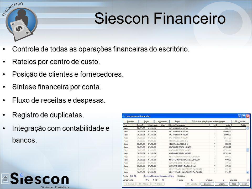 Siescon Financeiro Controle de todas as operações financeiras do escritório. Rateios por centro de custo.