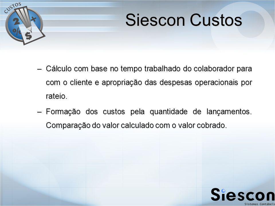 Siescon Custos Cálculo com base no tempo trabalhado do colaborador para com o cliente e apropriação das despesas operacionais por rateio.