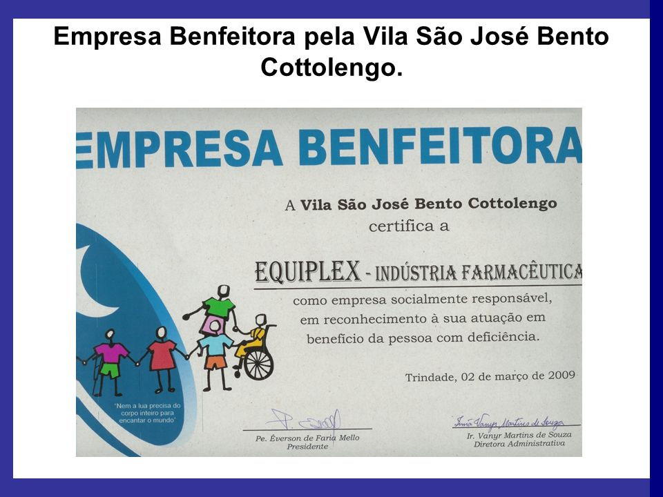Empresa Benfeitora pela Vila São José Bento Cottolengo.