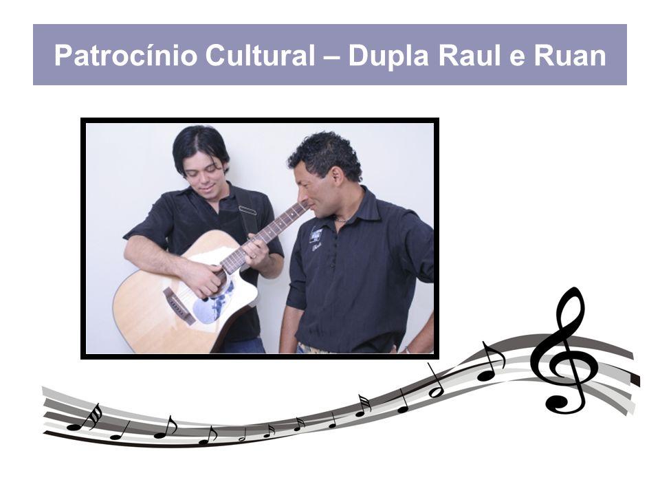 Patrocínio Cultural – Dupla Raul e Ruan