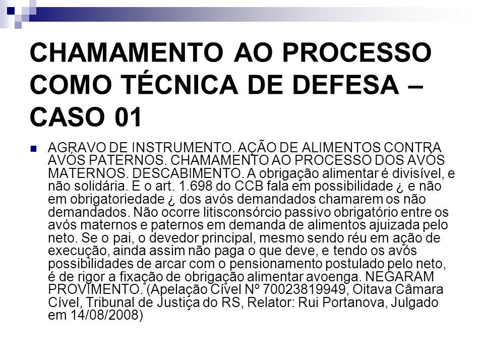 CHAMAMENTO AO PROCESSO COMO TÉCNICA DE DEFESA – CASO 01