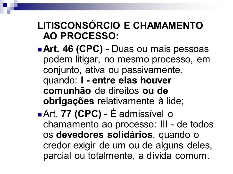 LITISCONSÓRCIO E CHAMAMENTO AO PROCESSO: