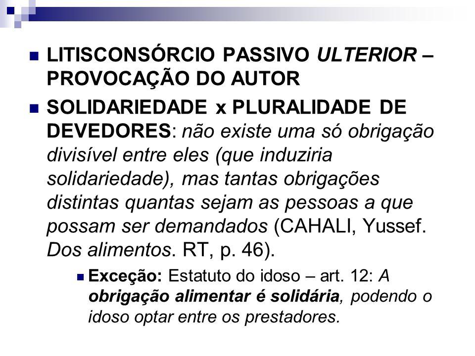 LITISCONSÓRCIO PASSIVO ULTERIOR – PROVOCAÇÃO DO AUTOR