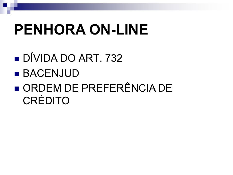 PENHORA ON-LINE DÍVIDA DO ART. 732 BACENJUD