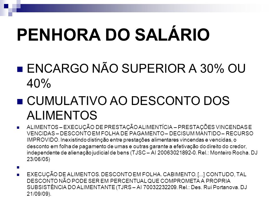 PENHORA DO SALÁRIO ENCARGO NÃO SUPERIOR A 30% OU 40%