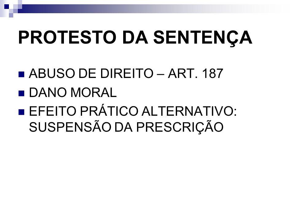 PROTESTO DA SENTENÇA ABUSO DE DIREITO – ART. 187 DANO MORAL