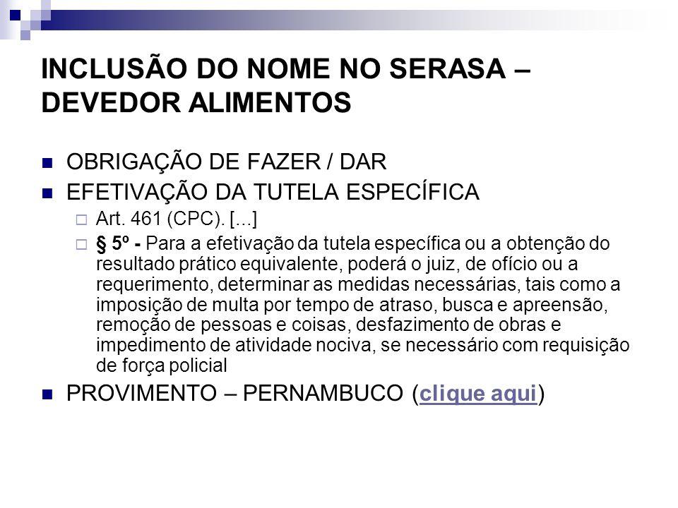 INCLUSÃO DO NOME NO SERASA – DEVEDOR ALIMENTOS