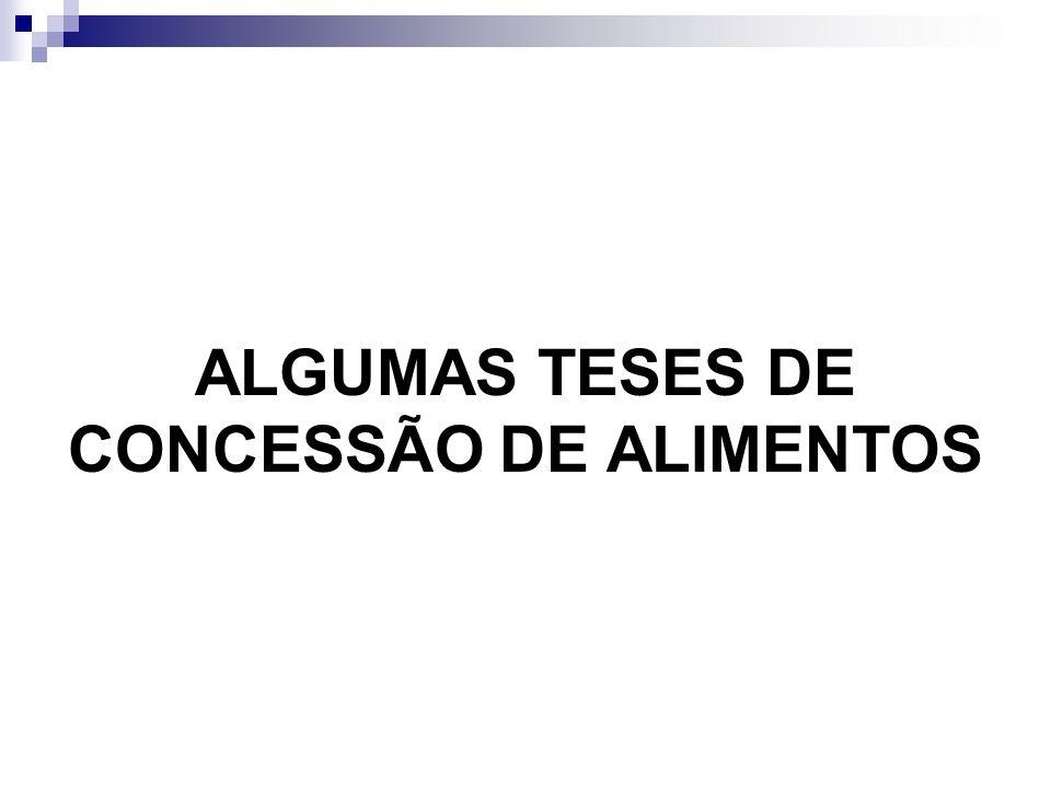 ALGUMAS TESES DE CONCESSÃO DE ALIMENTOS