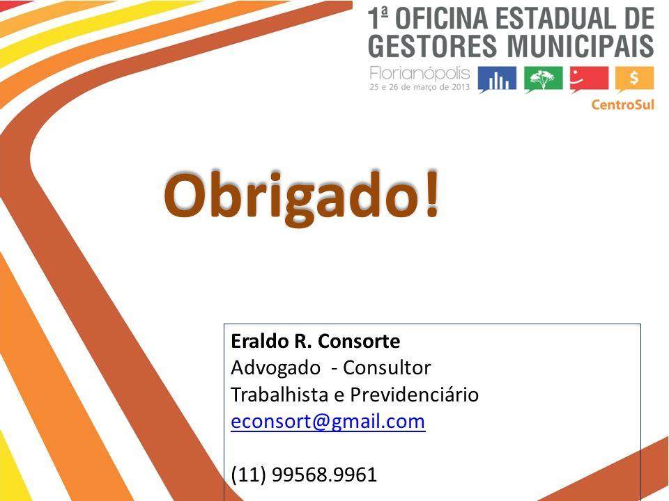 Obrigado! Eraldo R. Consorte Advogado - Consultor
