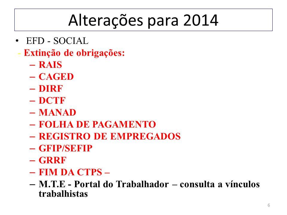 Alterações para 2014 EFD - SOCIAL - Extinção de obrigações: RAIS CAGED