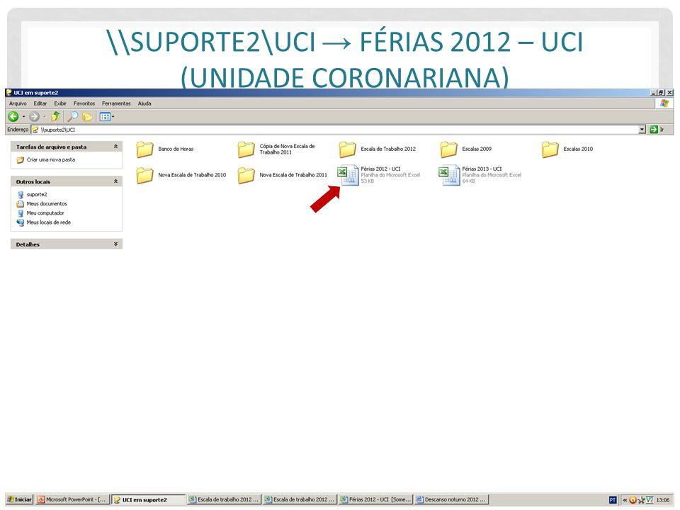 \\suporte2\UCI → Férias 2012 – UCI (Unidade Coronariana)