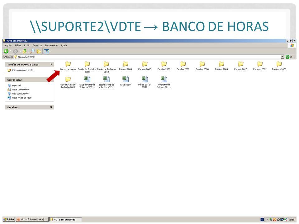 \\suporte2\VDTE → Banco de Horas