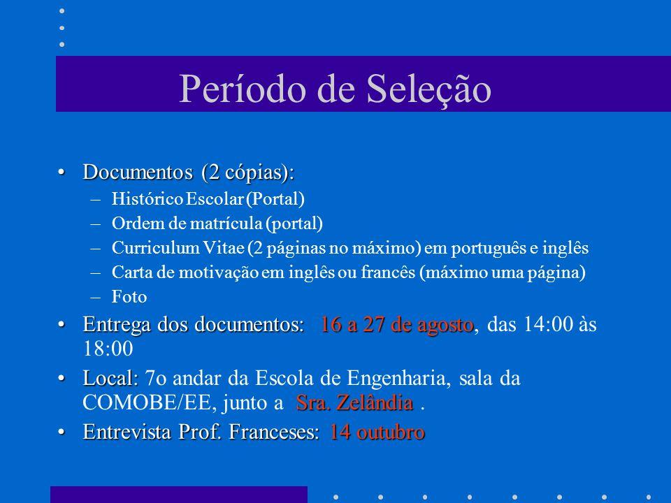 Período de Seleção Documentos (2 cópias):