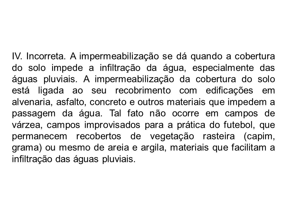 IV. Incorreta.