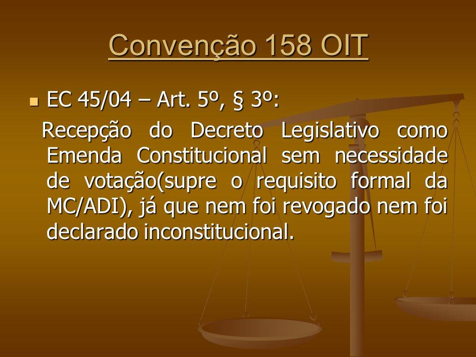 Convenção 158 OIT EC 45/04 – Art. 5º, § 3º: