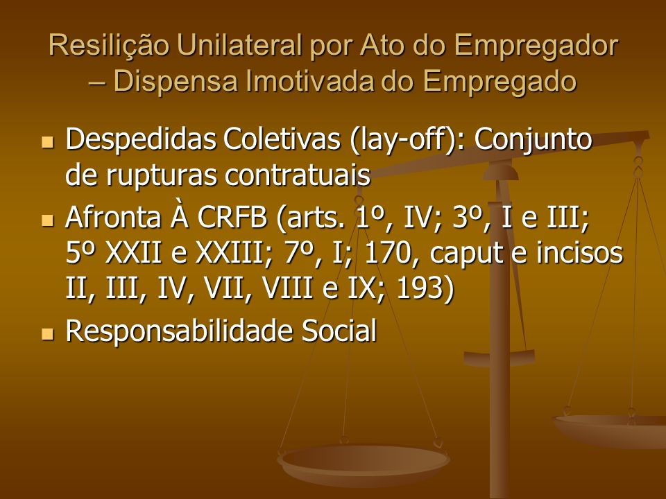Resilição Unilateral por Ato do Empregador – Dispensa Imotivada do Empregado