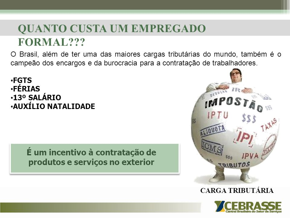 É um incentivo à contratação de produtos e serviços no exterior