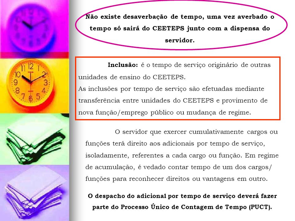 Não existe desaverbação de tempo, uma vez averbado o tempo só sairá do CEETEPS junto com a dispensa do servidor.