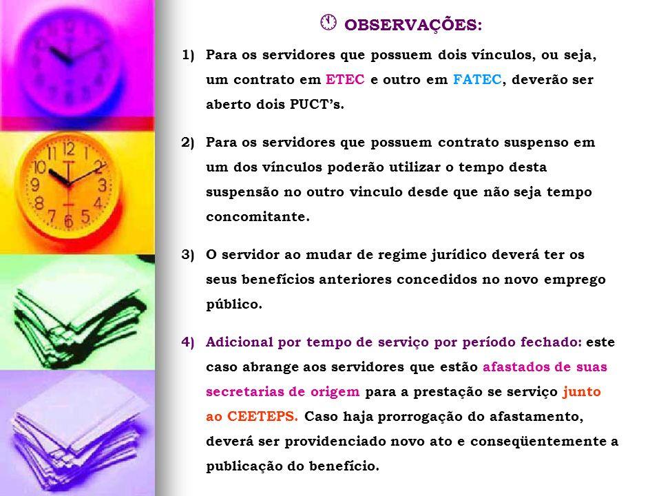  OBSERVAÇÕES: Para os servidores que possuem dois vínculos, ou seja, um contrato em ETEC e outro em FATEC, deverão ser aberto dois PUCT's.