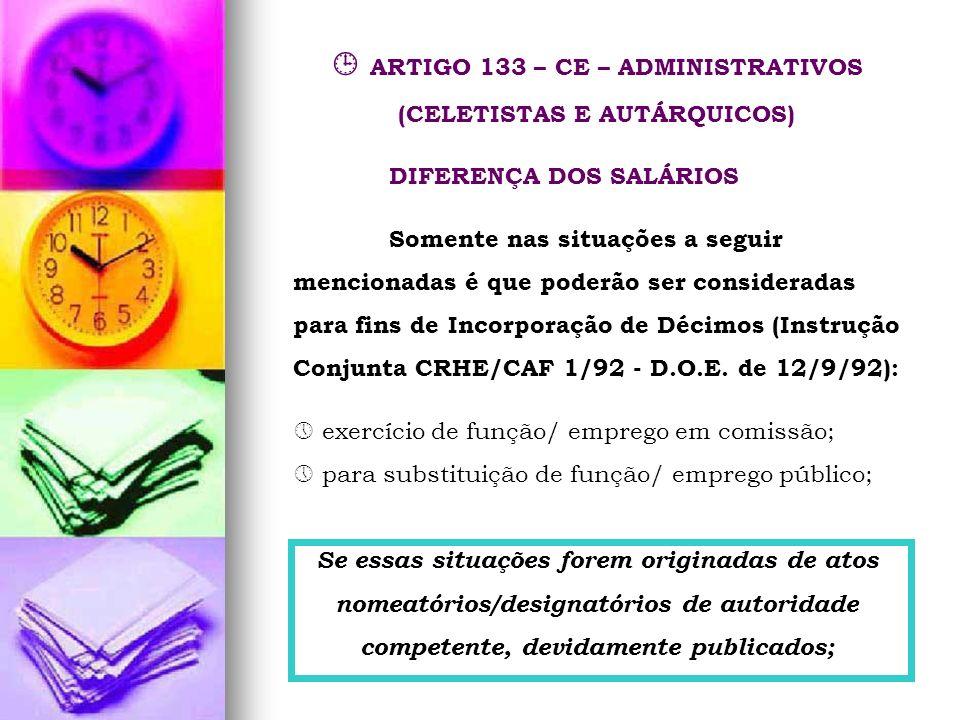  ARTIGO 133 – CE – ADMINISTRATIVOS (CELETISTAS E AUTÁRQUICOS)