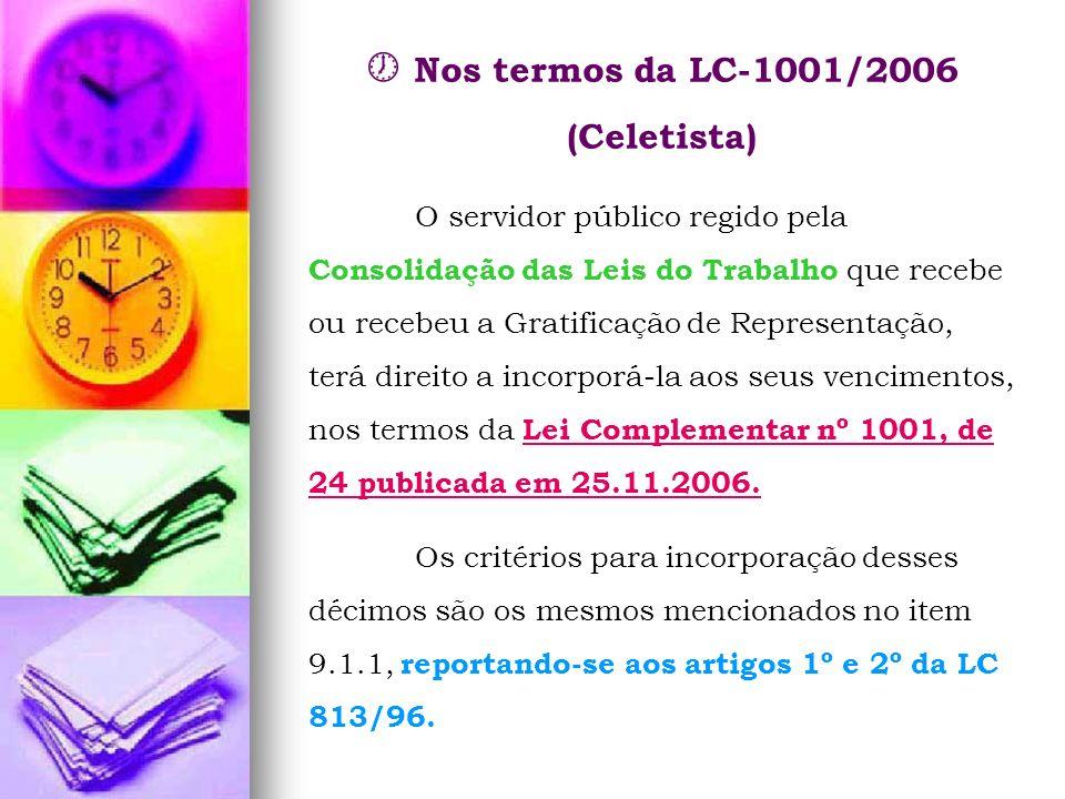  Nos termos da LC-1001/2006 (Celetista)