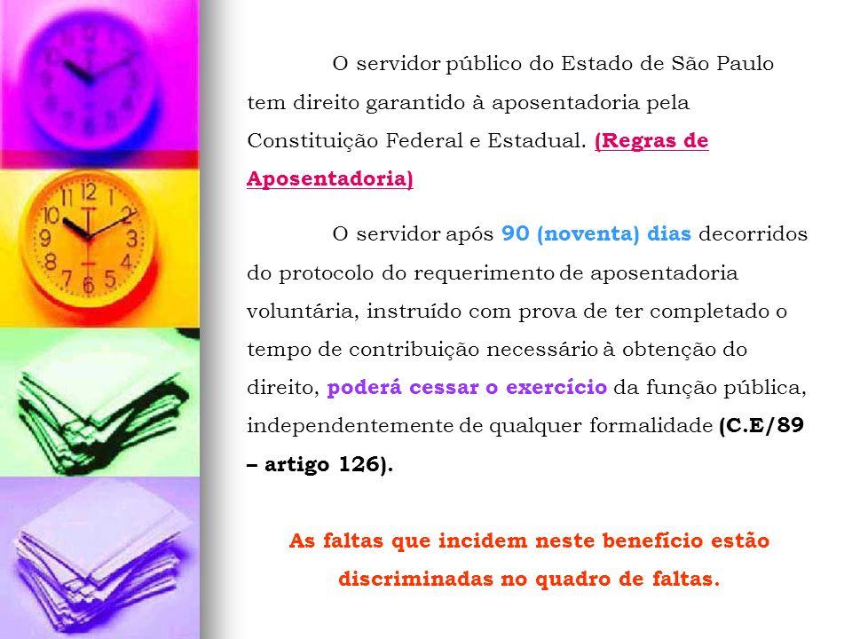 O servidor público do Estado de São Paulo tem direito garantido à aposentadoria pela Constituição Federal e Estadual. (Regras de Aposentadoria)