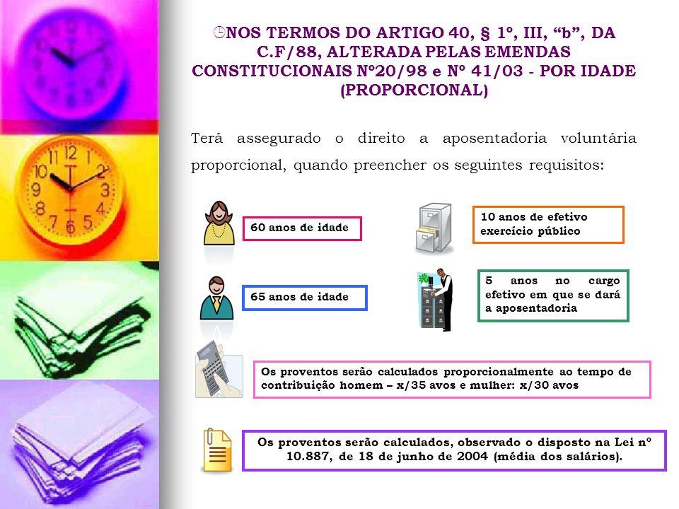 NOS TERMOS DO ARTIGO 40, § 1º, III, b , DA C